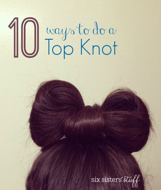 10 Ways To Do A Top Knot