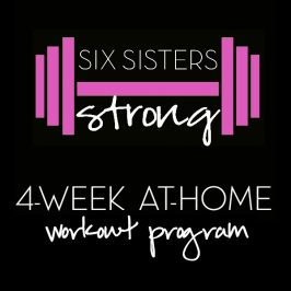 Six Sisters Strong 4-Week At-Home Workout Program