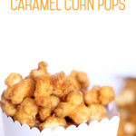 Churro Caramel Corn Pops from SixSistersStuff.com