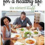How to Fuel Your Family for a Healthy Life on SixSistersStuff.com