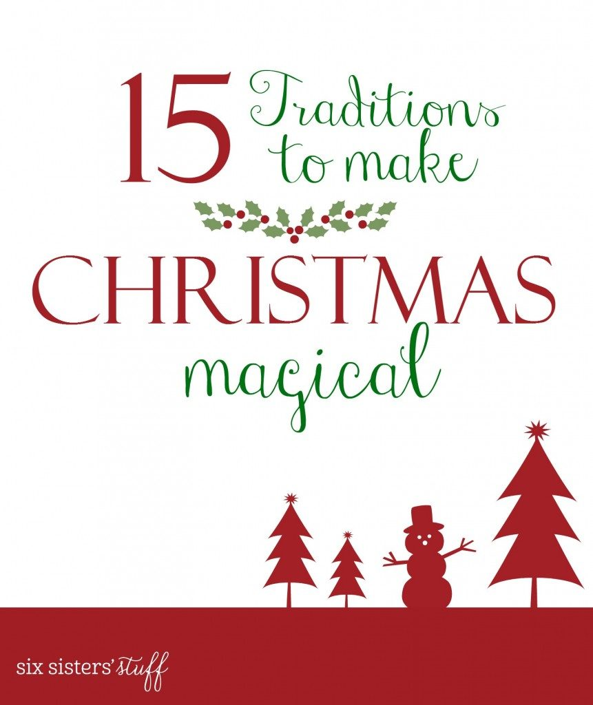 15 Traditions to make Christmas Magical | Six Sisters\' Stuff