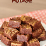 Peanut Butter Swirled Fudge from SixSistersStuff.com
