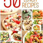 50 Healthy Lunch Recipes from SixSistersStuff.com