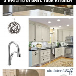 5 Ways To Update Your Kitchen on SixSistersStuff