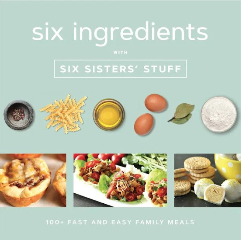 Six Ingredients with Six Sisters' Stuff Cook Book