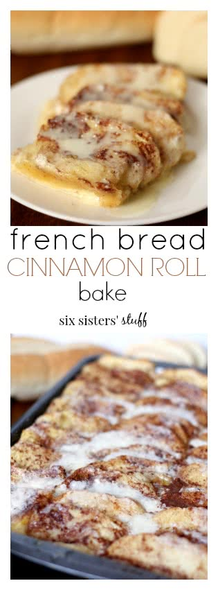 French Bread Cinnamon Roll Bake from Six Sisters' Stuff pin