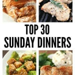 Top 30 Sunday Dinners from SixSistersStuff