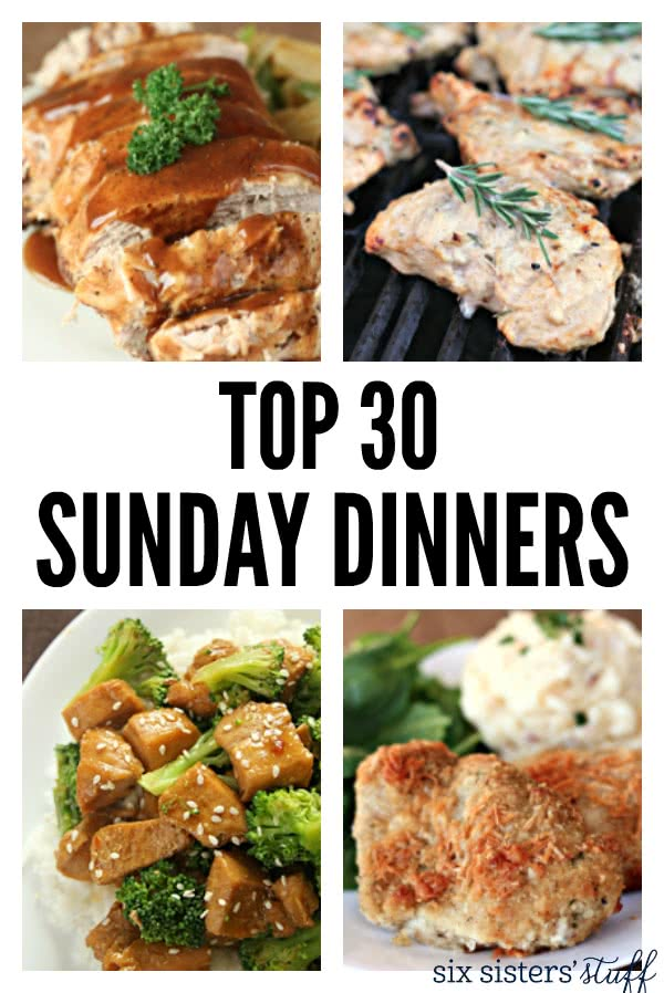 Top 30 Easy Sunday Dinner Recipes | Six Sisters' Stuff