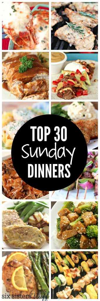 Top 30 Sunday Dinners on SixSistersStuff
