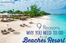 9 Reasons Why You NEED to Go to A Beaches Resort