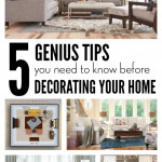 5 Genius Tips you need to know before decorating your home on SixSistersStuff.com