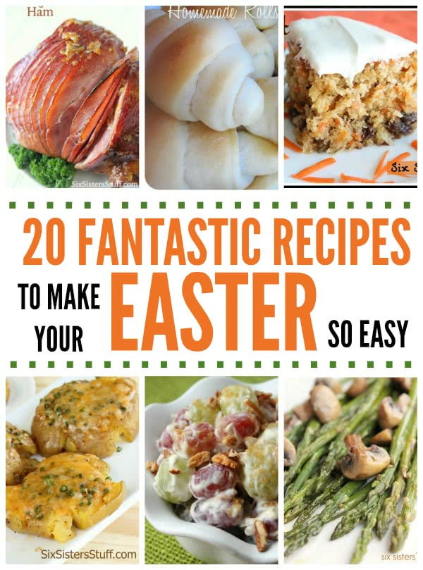 20 Fantastic Recipes For Easter Dinner Six Sisters Stuff