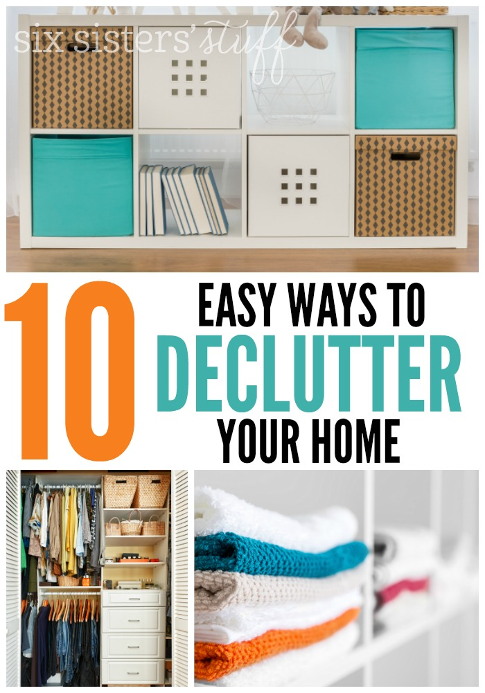 10 Easy Ways To Declutter Your Home from SixSistersStuff.com!