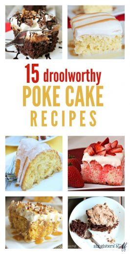 15 Droolworthy Poke Cake Recipes