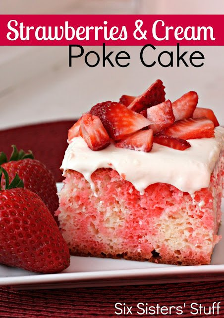 15 Droolworthy Poke Cake Recipes Six Sisters Stuff