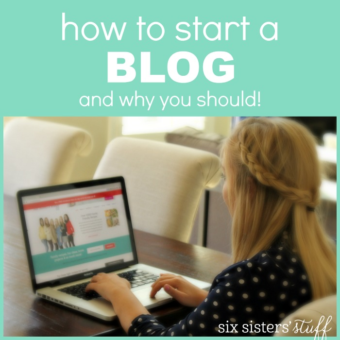 How to start a blog and why you should from SixSistersStuff.com