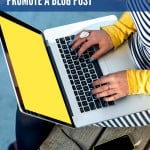 10 Ways to Promote a Blog Post on SixSistersStuff