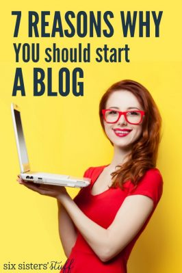 7 Reasons Why YOU Should Start A Blog