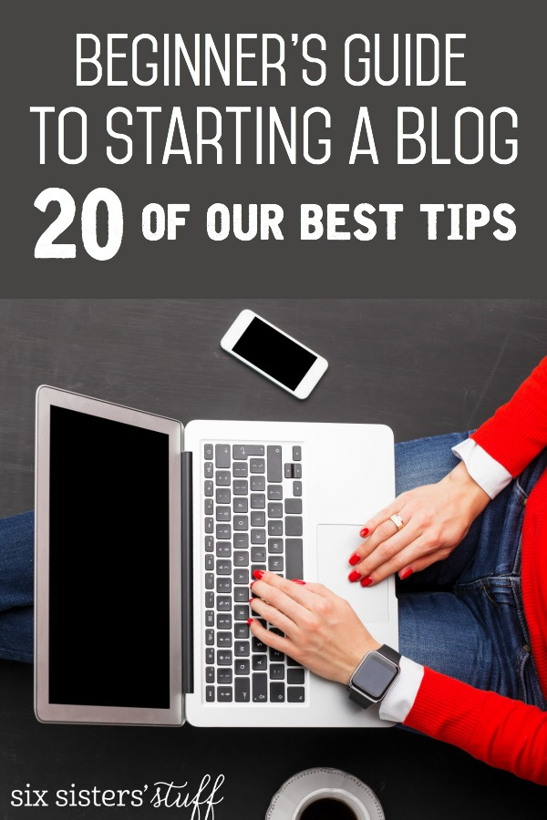 Beginner's Guide to Starting a Blog - 20 of our best tips