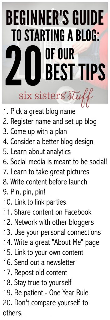 Beginners Guide to starting a blog - 20 of our best tips on SixSistersStuff