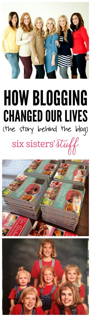 How Blogging Changed Our Lives on SixSistersStuff