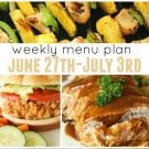 Weekly Menu Plan June 27th July 3rd square