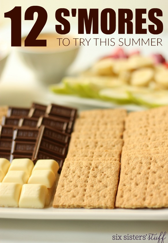 12 S'mores to try this summer six sisters' stuff
