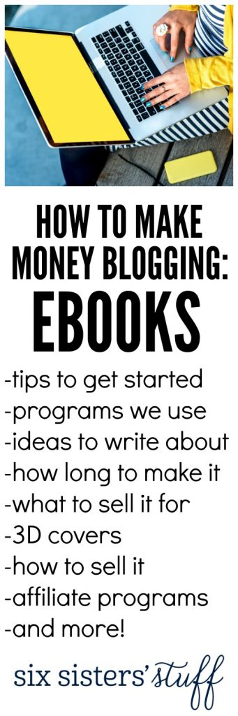 How to make money blogging with eBooks - tips from SixSistersStuff