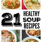 21 Healthy Soup Stew and Chili Recipes on SixSistersStuff