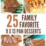 25 Family Favorite 9 x 13 Pan Desserts