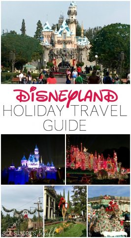 Six Sisters' Stuff Disneyland Holiday Travel Guide
