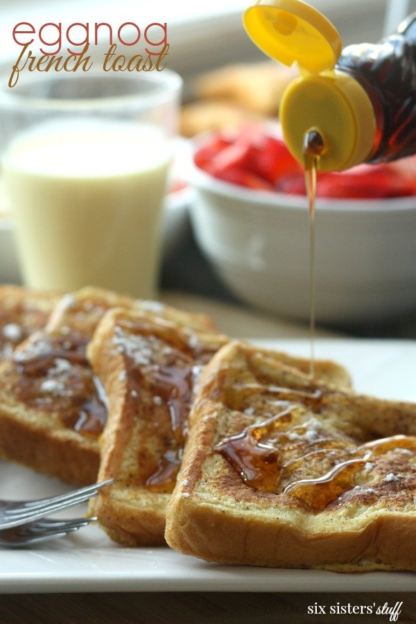 Egg Nog French Toast Recipe Six Sisters Stuff