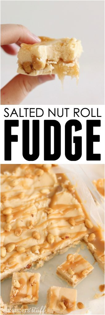 Salted Nut Roll Fudge - Six Sisters