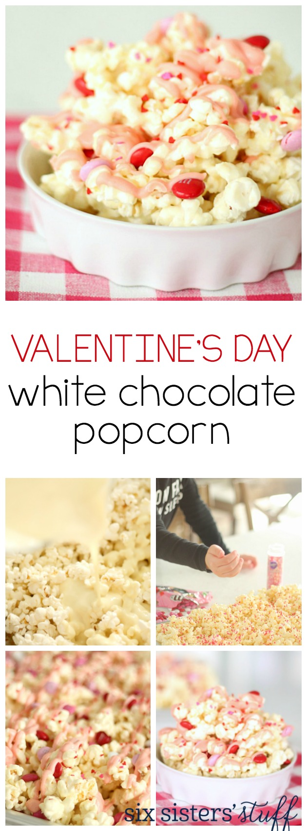 Easy Valentine's Day White Chocolate Popcorn from SixSistersStuff.com