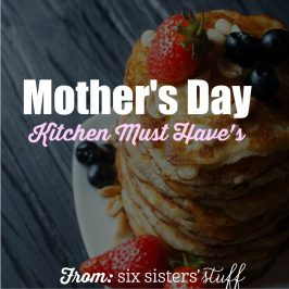 Mother's Day Kitchen Must Haves!
