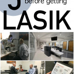 5 things to know before getting LASIK from SixSistersStuff.com