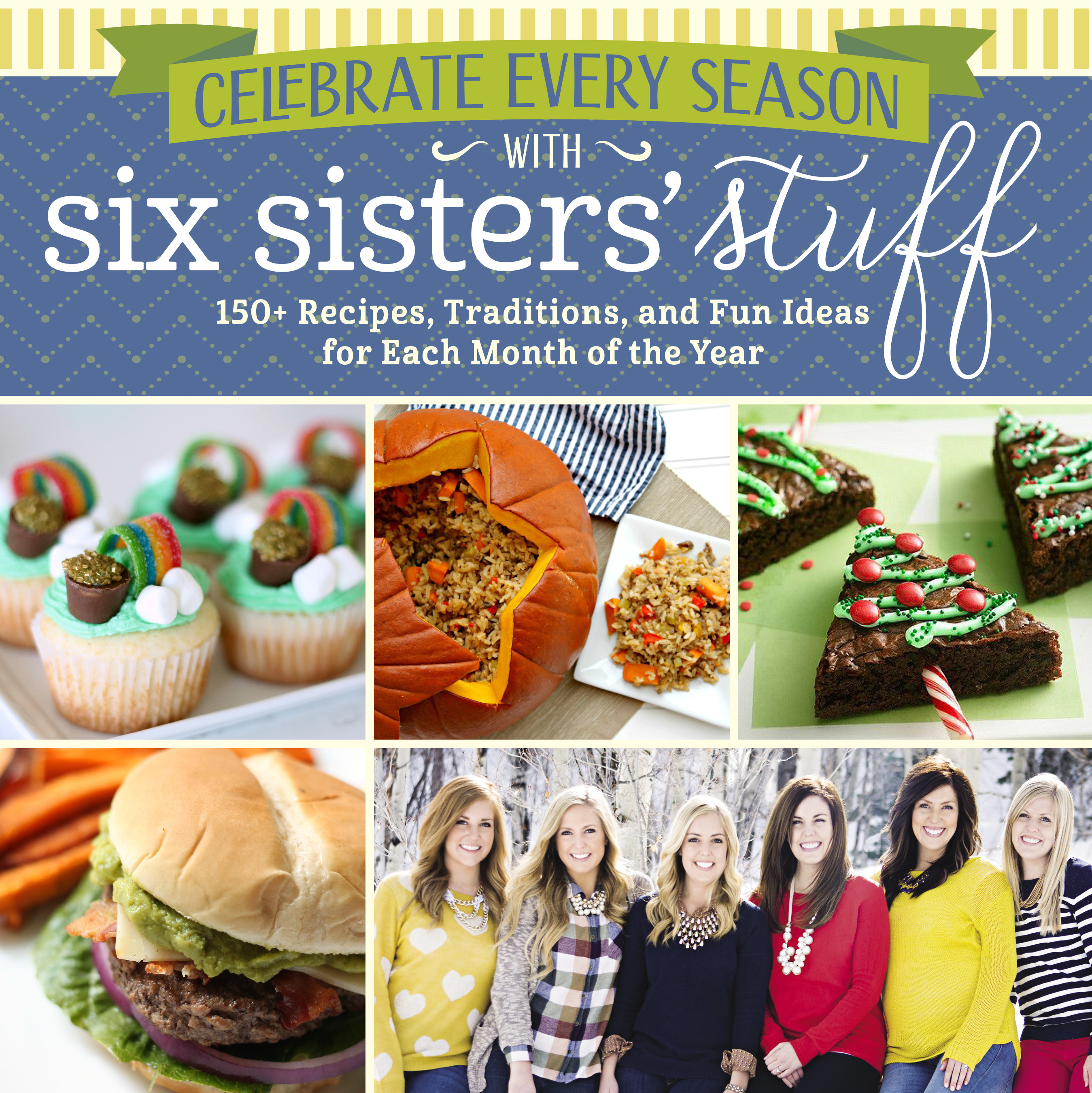 Celebrate Every Season with Six Sisters' Stuff Cook Book