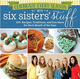 Celebrate Every Season With Six Sisters' Stuff Cookbook now for Pre-Sale