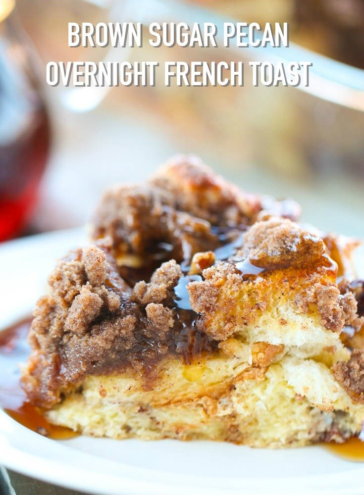 Brown Sugar Pecan Overnight French Toast Casserole