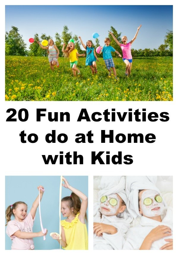 20 Activities to Do With Your Kids at Home