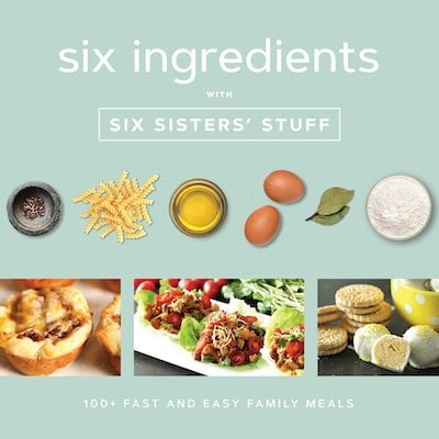 Six Ingredients Cookbook by six sisters stuff