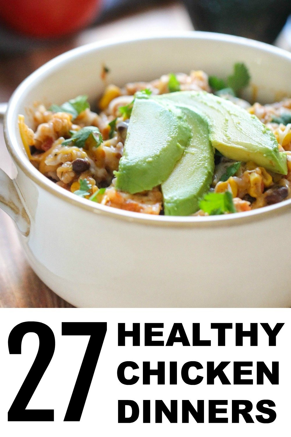 27 of the Best Healthy Chicken Recipes