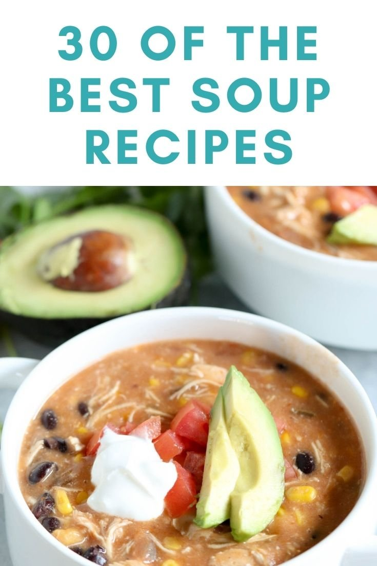 30 of the BEST Easy Soup Recipes
