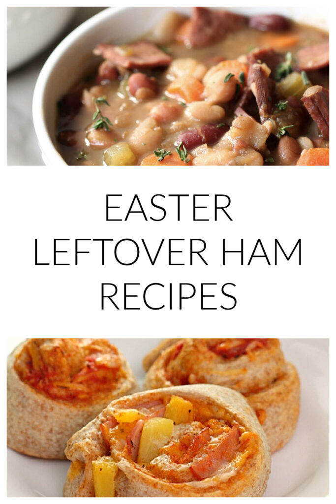leftover ham recipes from easter dinner - ham soup and ham roll ups